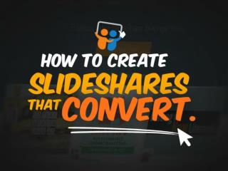 How to Create SlideShares That Convert @slidecomet