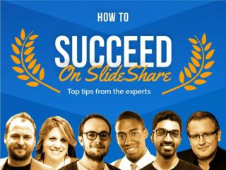 How To Succeed On SlideShare: Top Tips From The Experts - @slidecomet