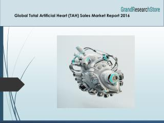 Global Total Artificial Heart (TAH) Sales Market Report 2016