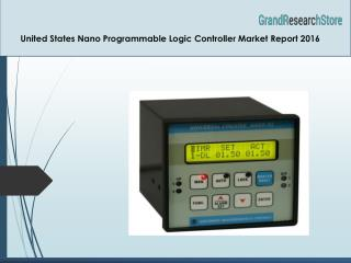 United States Nano Programmable Logic Controller Market Report 2016