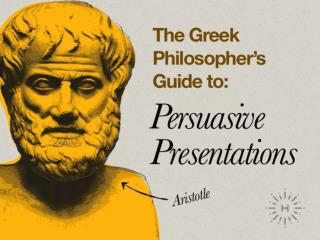 Aristotle's Guide To: Persuasive Presentations
