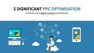 5 Significant PPC Optimisation Methods Every Digital Marketer shouldknow