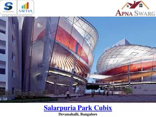 Salarpuria Park Cubix Upcoming Project in Bangalore