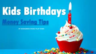 Top 5 Money Saving Tips For Kids Birthday Parties