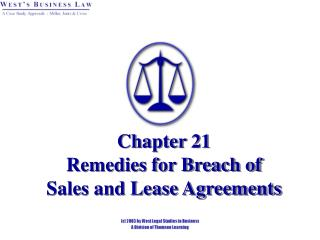 Chapter 21    Remedies for Breach of  Sales and Lease Agreements