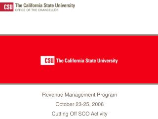 Revenue Management Program  October 23-25, 2006 Cutting Off SCO Activity