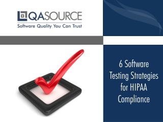 6 Software Testing Strategies for HIPAA Compliance