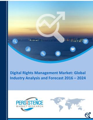 Digital Rights Management Market: Impact of Existing and Emerging Market 2016 - 2024