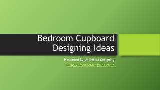 Modern cupboard designing ideas for bedroom