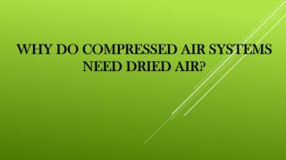 Why Do Compressed Air Systems Need Dried Air?