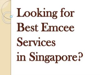 Are You Looking Best Emcee Services in Singapore?