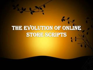 The Evolution of Online Store Scripts