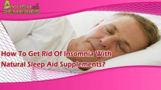 How To Get Rid Of Insomnia With Natural Sleep Aid Supplements?