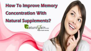 How To Improve Memory Concentration With Natural Supplements?