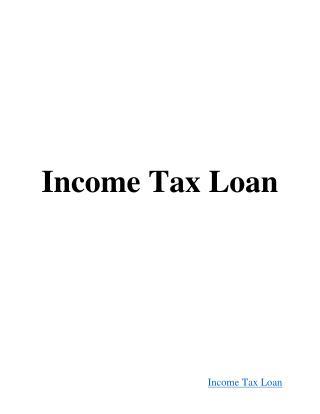 Income Tax Loan