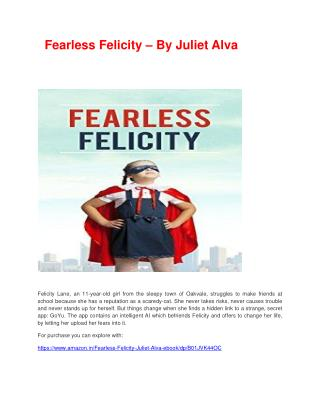 Fearless Felicity – By Juliet Alva