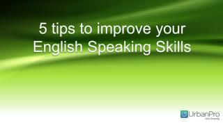 5 tips to improve your English speaking skills