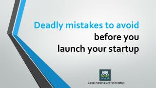 Deadly mistakes to avoid before you launch your startup