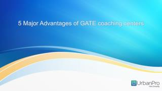 5 major advantages of gate coaching centers