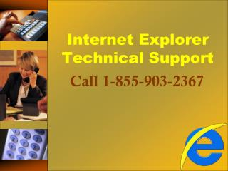 {{1-855-903-2367}} Internet Explorer Support Number