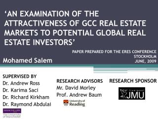 'AN EXAMINATION OF THE  ATTRACTIVENESS OF GCC REAL ESTATE MARKETS TO POTENTIAL GLOBAL REAL ESTATE INVESTORS '