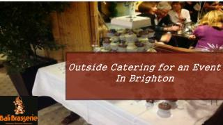 Outside Catering for an Event in Brighton