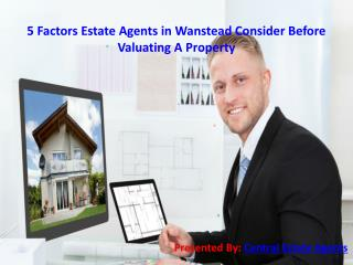 5 Factors Estate Agents in Wanstead Consider Before Valuating A Property