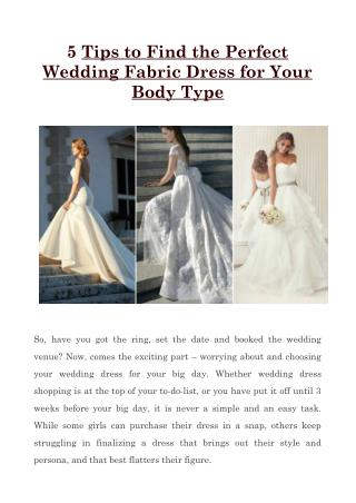 5 Tips to Find the Perfect Wedding Fabric Dress for Your Body Type
