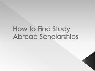 How to Find Study Abroad Scholarships