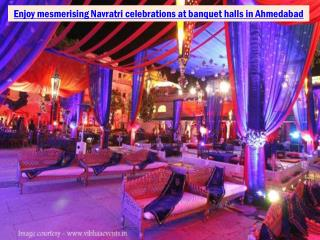 Enjoy mesmerising Navratri celebrations at banquet halls in Ahmedabad