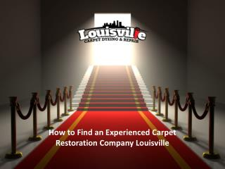 How to Find an Experienced Carpet Restoration Company Louisville