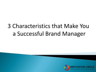 3 Characteristics that Make You a Successful Brand Manager