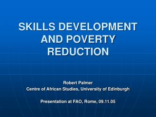 SKILLS DEVELOPMENT AND POVERTY REDUCTION
