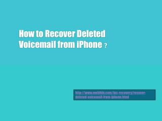 How to recover deleted voicemail from iphone ?