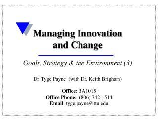 Office : BA1015 Office Phone: (806) 742-1514 Email : tyge.payne@ttu.edu