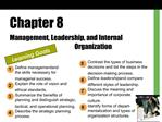 Chapter 8 Management, Leadership, and Internal      Organization