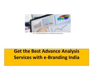Get the Best Advance Analysis Services with e-Branding India