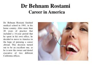Dr Behnam Rostami-Career in America