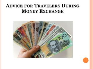 Advice for Travelers During Money Exchange