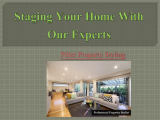 Staging Your Home With Our Experts – Piller Property Styling