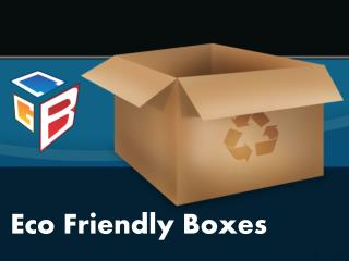 Uses of Eco-Friendly Boxes in Manufacturing Industry