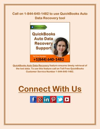 Call on 1-844-640-1482 to use QuickBooks Auto Data Recovery tool