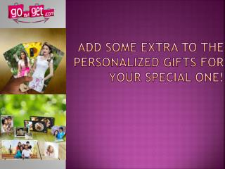 Add Some Extra To The Personalized Gifts For Your Special One!