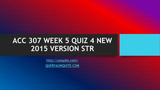 ACC 307 WEEK 5 QUIZ 4 NEW 2015 VERSION STR