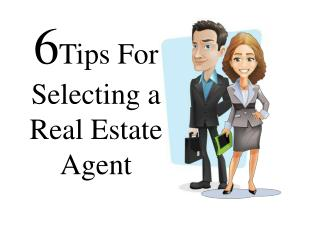 6 Tips for Selecting a Real Estate Agent