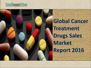 Global Cancer Treatment Drugs Sales Market Report 2016