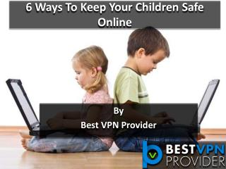 6 ways to keep your children safe online