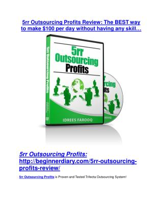 5rr Outsourcing Profits review and (SECRET) $13600 bonus