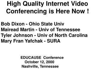 High Quality Internet Video Conferencing is Here Now !