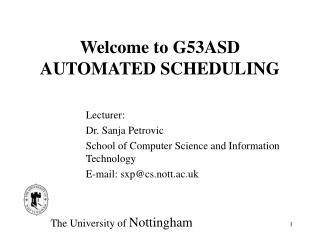 Welcome to G53ASD AUTOMATED SCHEDULING